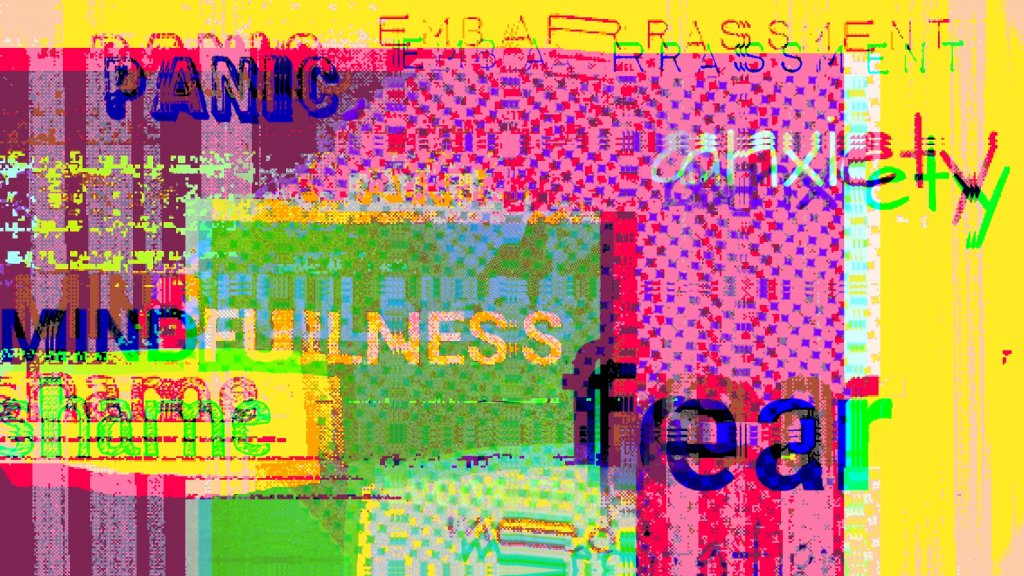 A glitched image of text saying meditation mindfulness shame fear panic worth