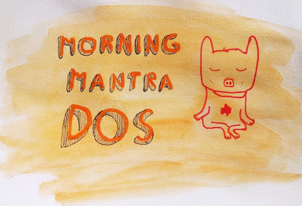 The text of Morning Mantra Dos and a drawing of a meditating dog